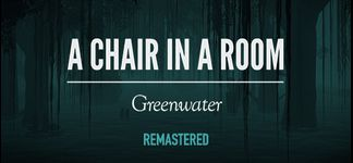A Chair in a Room : Greenwater's Thumbnail